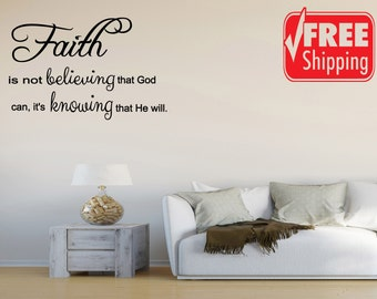 Faith is not believing that God can it's knowing that he will Vinyl Lettering Wall Sayings Home Art Decor (J15)