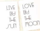 Live By The Sun / Love by The Moon // Duo of Prints