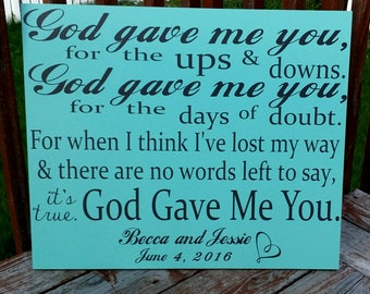 God gave me you wood sign, Wedding sign, love, country music sign, Home decor, anniversary gift, personalize