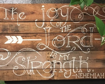 Joy of the Lord Nehemiah 8:10 Handpainted Sign