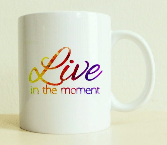Coffee Mug | Live In The Moment Mug | Colorful Mug | Unique Gift | Rainbow Mug| College Student | Positive Vibes | Gift For Her