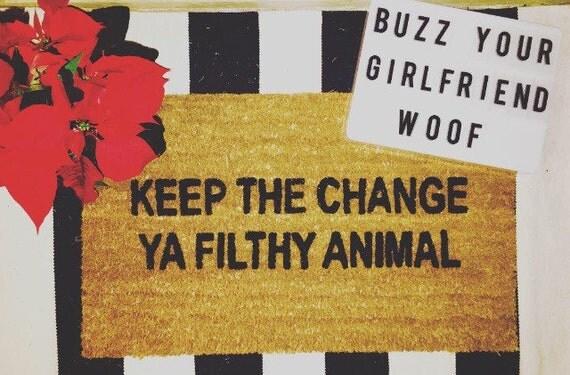 Keep The Change Ya Filthy Animal Hand Painted Coir Doormat