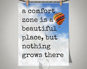 Inspirational Quote, Comfort Zone, art print, good advice, sayings, hot air balloon, adventure, gift for grads, go for it