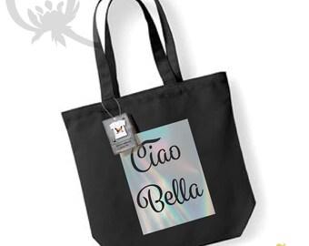 Ciao Bella Chrome Holographic  foil bag, SHOPPING Canvas  Bag, 100% Cotton canvas. Tote bag. Slogan Bag