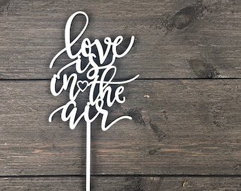 """Love is in the Air Cake Topper 4"""" inches wide, Wedding Cake Topper, Wood Cake Topper, Rustic Cake Topper, Cute Cake Topper, Spring Topper"""