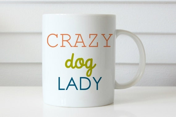 dog lady mug crazy dog lady mug coffee mug funny coffee mug crazy dog lady coffee mug crazy lady mug cat person mug coffee mug gift