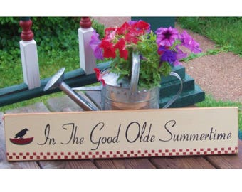 In the good olde Summertime wood sign ready to ship