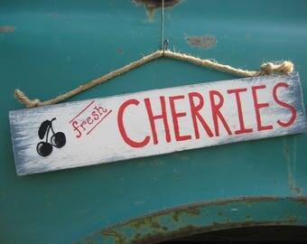 Fresh Cherries Sign, potting shed, farm kitchen, garden, farmer's market