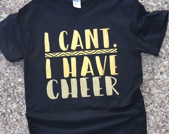 I cant. I have Cheer - Tshirt