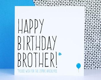 Funny zombie birthday card, Brother birthday card, Zombie card, Happy birthday brother please wish for the zombie apocalypse