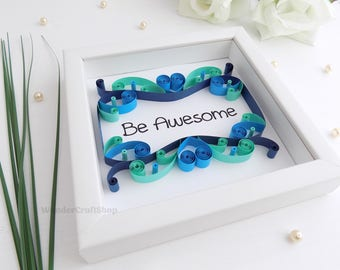 Be Awesome, Words for Wall, Motivational Decor, Life Motto, Wisdom Quote, She Boss, Master Bedroom Decor, Framed Wall Art, Mint Teal Blue