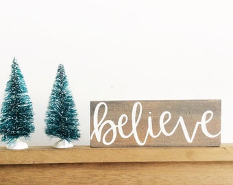 Believe Sign, Christmas Sign, Holiday Sign, Christmas Decoration, Christmas Wood Sign, Farmhouse Christmas, Rustic Christmas, Hand Painted