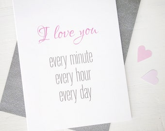 I love you card valentine card every minute every day anniversary card