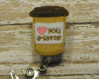 Love You A-Latte Coffee Cup felt badge reel, Feltie Badge Reel, name badge holder, nurse badge, ID holder, badge reel,retractable badge clip