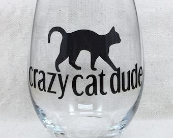 Crazy Cat Dude Wine Glass, Cat Wine Glass, Cat Lover Gift, Stemless Wine Glass