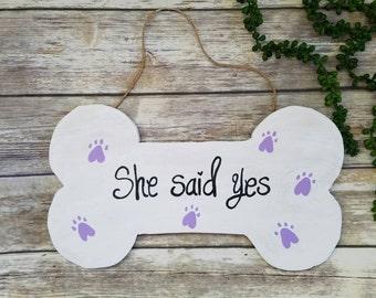 Dog engagement sign, Wedding Sign For Dog, Dog ring bearer, She said yes, Dog Wedding Sign, Dog photo prop, Bone Shaped Sign, Dog photo prop
