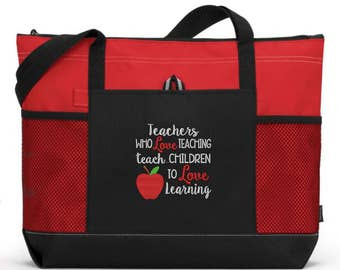 Teacher Tote Bag/ Teacher Appreciation/ Teacher Gift/ Embroidered Teachers Who Love Teaching Teach Children To Love Learning Teacher Bag