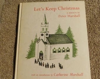Let's Keep Christmas A Sermon by Peter Marshall