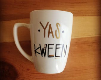 Yas Kween Broad City Coffee Mug. Yes Queen Mug. Has Queen Mug.