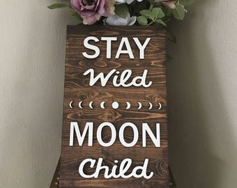 Stay Wild Moon Child - 3D Laser Cut Sign