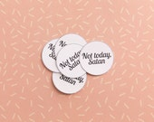 Not Today, Satan Stickers//Pack of 5