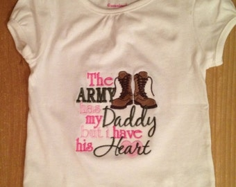 The Army has my Daddy, but I have his heart shirt or baby bodysuit