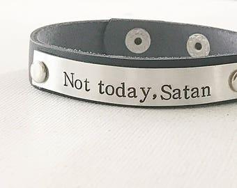Not today satan - Leather cuff - Cuff bracelet - Unique jewelry - Hand stamped bracelet - Custom bracelet - inspirational leather bracelet