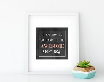 Awesome Art Print, Instant Digital Download