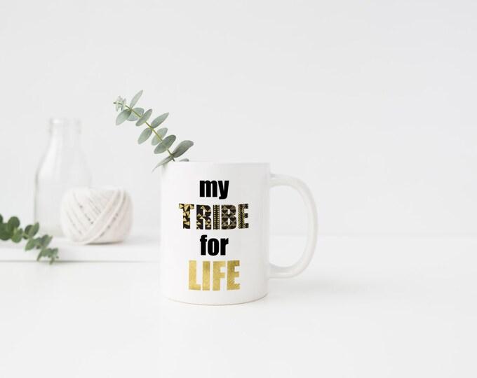 My Tribe for Life Mug