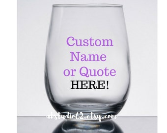 Stemless Wine Glass, Custom Wine Glass, Custom Stemless Wine Glasses, Bridesmaid Gift, Wine Glass with Quote, Name Wine Glass, Personalized