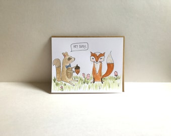 Hey Baby Funny Valentine's Day Card, Illustrated Woodland Creatures Valentine, Squirrel and Fox Illustration, Unique Valentine, Love Card