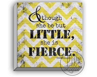 and though she be but little she is fierce shakespeare quote, yellow girls nursery decor, babys room wall art, quotes for nursery, wall art