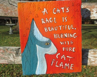 william burroughs cat quote painting, sphinx cat, cat painting, reclaimed wood painting, cat art, gift for cat lady, cat owner, rage, flame