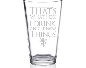 Game of Thrones - I Drink and I Know Things - Etched Pint Glass