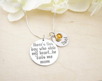 Theres this boy who stole my heart...he calls me mom hand stamped custom necklace - Personalized Mothers Necklace