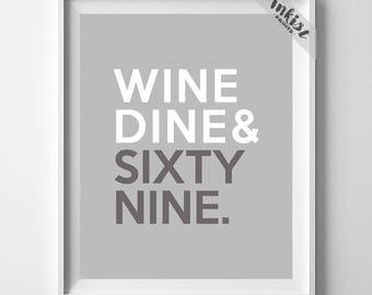 Wine Dine Sixty Nine, Kitchen Art, Typography Print, Inspirational Quote, Home Wall Art, Home Decor, Dorm Art, Dorm Decor