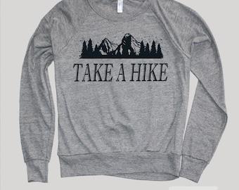 Graphic Sweatshirt-TAKE A HIKE Mountains Sweater)Camping Sweatshirt-Gift Women,Hiking Sweatshirt,Hiking Gift-Girlfriend Gifts
