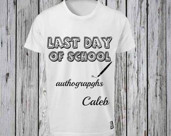 Last Day of School Autograph Iron Tshirt Design FILE ONLY!!- Autograph Shirt-End of the year Shirt- Last Day of school Shirt- Graduation