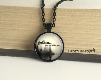 Edgar Allan Poe - Quote Necklace - Darkness There - Nothing More - Poe Quote Jewelry - (B1661)