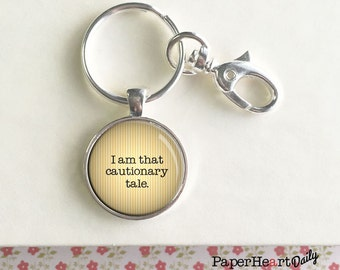 Cautionary Tale - Quote Keychain - Gift for Writer - Storyteller - Author Gift -  (F6613)