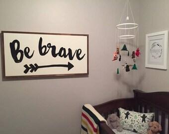 "Be brave 16x32"""
