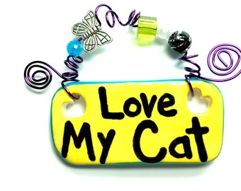 Love My Cat #552 yellow ceramic sign/cats/cat sign/yellow/cat Rescue