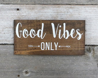 "Rustic Hand Painted Wood Sign ""Good Vibes Only"" - Two Sizes Available"