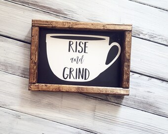 Rise and Grind | Farmhouse Sign | Coffee Sign | Rae Dunn | Farmhouse Decor | Kitchen Decor | Rise and Shine | Rustic Sign | Rustic Decor |