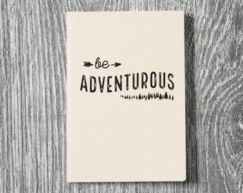 Be Adventurous -  Wanderlust Letterpress Notebook / Sketchbook / Journal - 2 sizes