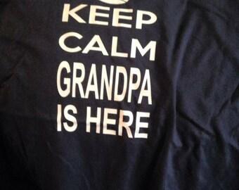 Keep calm Grandpa, Dad, Daddy, Pa pa etc shirt