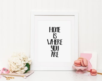 Home is where you are, home print, home quote print, home wall art, home decor, simple home wall art, black and white art, typography print