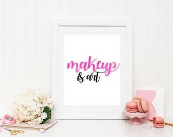 Makeup is art, makeup print, makeup quote, vanity print, vanity art, bathroom print, bathroom wall art, girly print, girl room print, pink