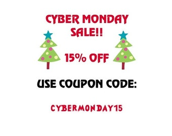 CYBER MONDAY SALE!  15% off all items!!