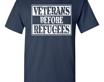 Veterans Before Refugees Trump Political Republican Men's Tee Shirt 1591
